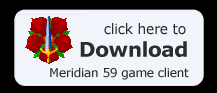 Download Meridian 59 Now!